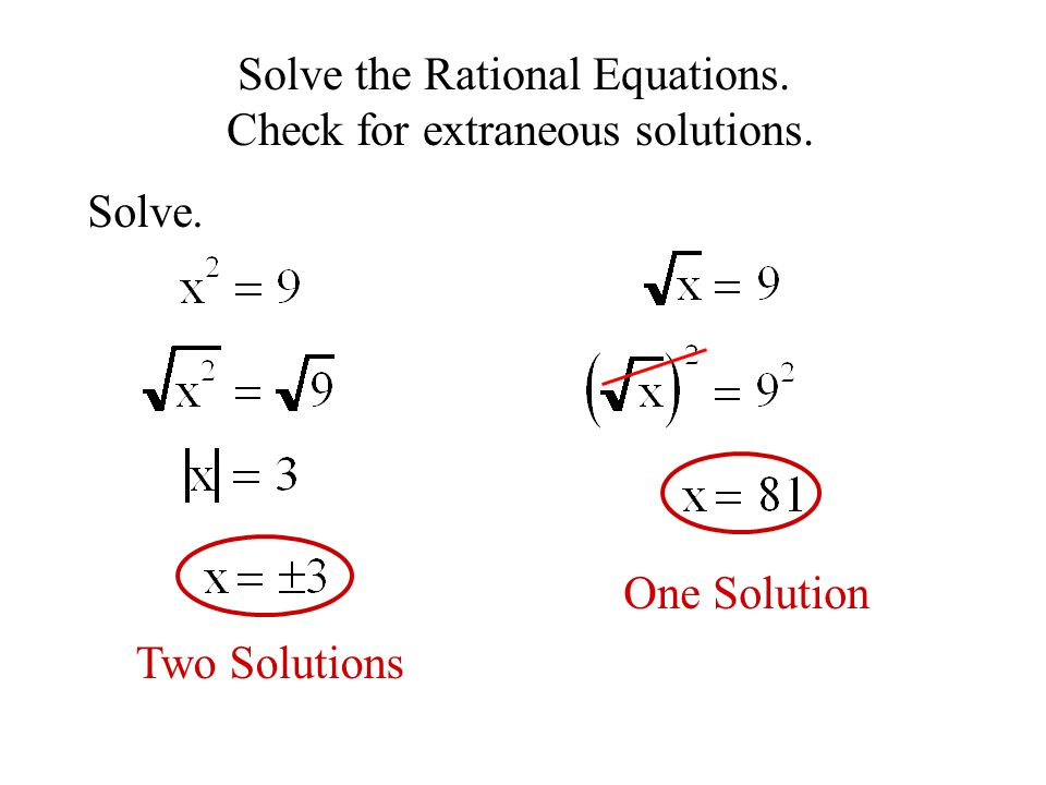 Solve the Rational Equations. Check for extraneous solutions. Solve. One Solution Two Solutions