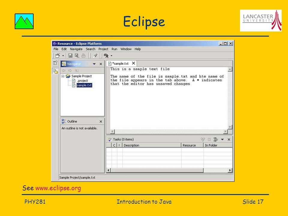 PHY281Introduction to JavaSlide 17 Eclipse See
