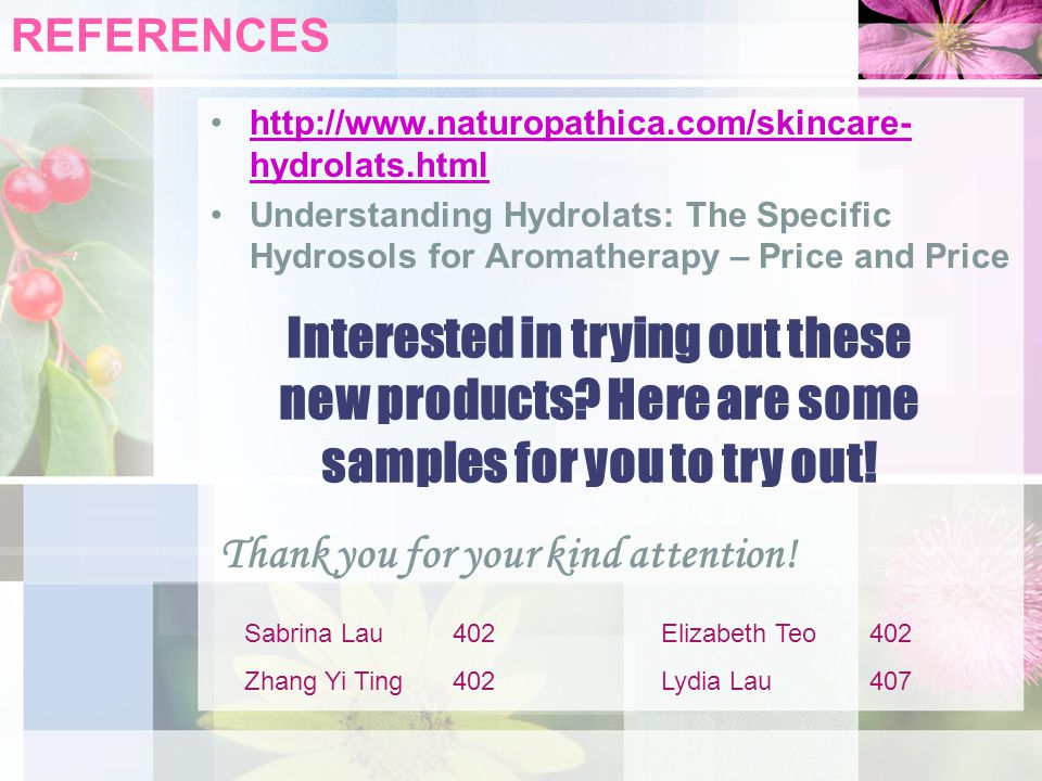 REFERENCES   hydrolats.htmlhttp://  hydrolats.html Understanding Hydrolats: The Specific Hydrosols for Aromatherapy – Price and Price Interested in trying out these new products.