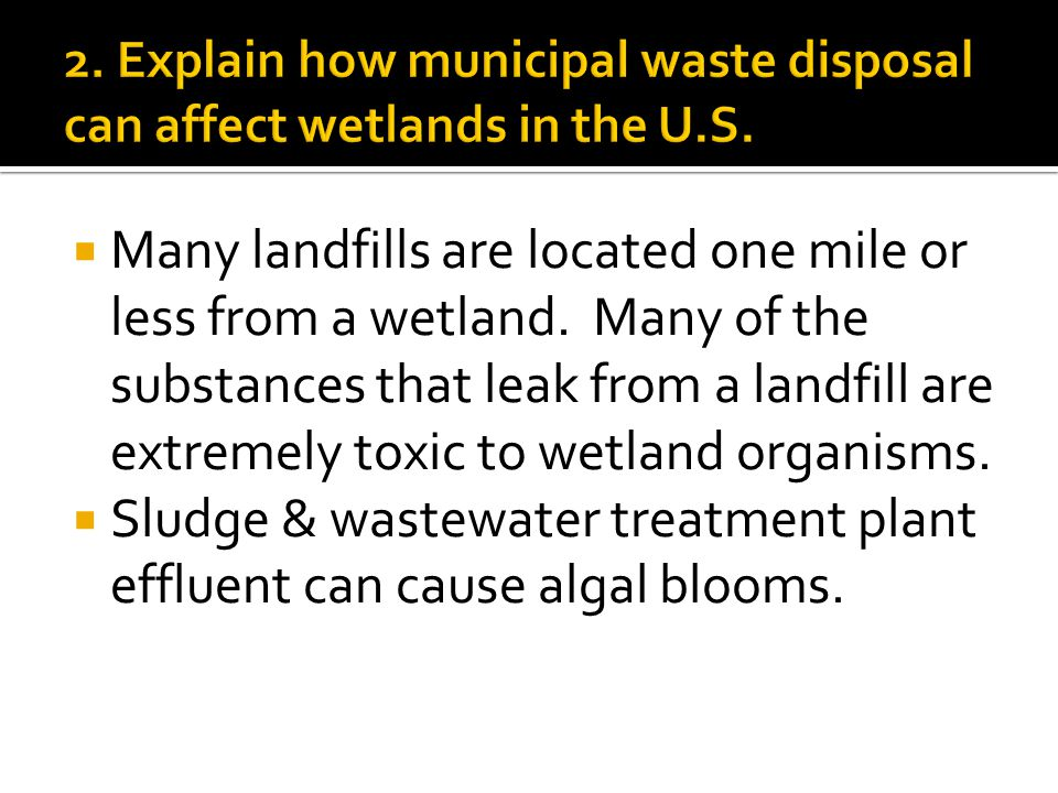  Many landfills are located one mile or less from a wetland.