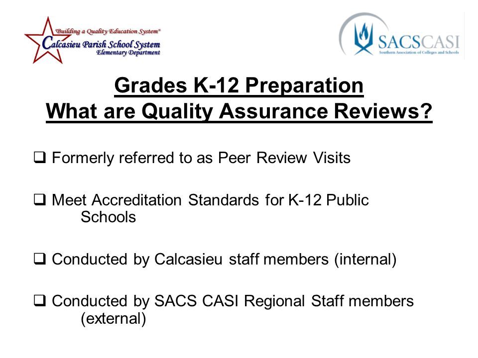 Grades K-12 Preparation What are Quality Assurance Reviews.