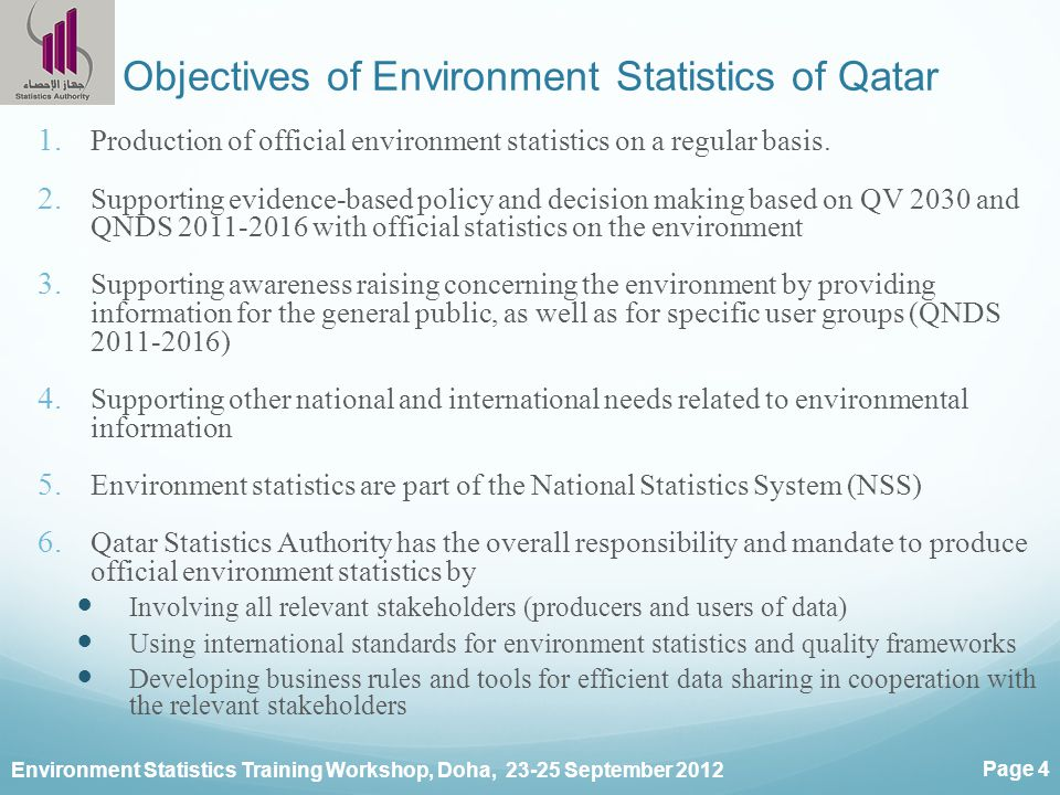 Environment Statistics Training Workshop, Doha, September 2012 Page 4 Objectives of Environment Statistics of Qatar 1.