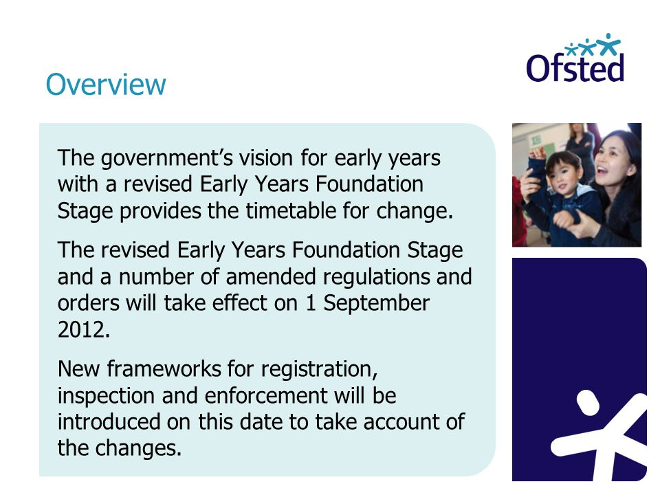 The government's vision for early years with a revised Early Years Foundation Stage provides the timetable for change.