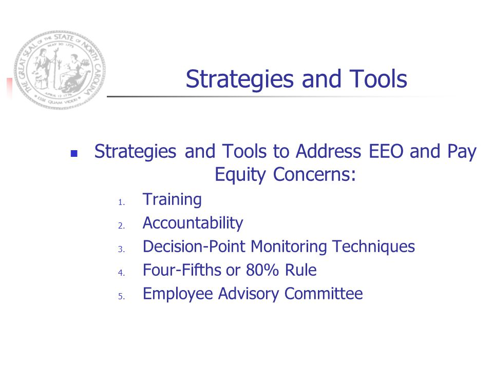 Strategies and Tools Strategies and Tools to Address EEO and Pay Equity Concerns: 1.