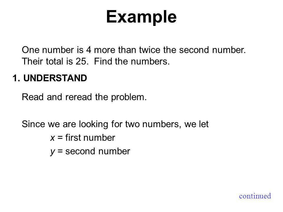Example continued One number is 4 more than twice the second number.