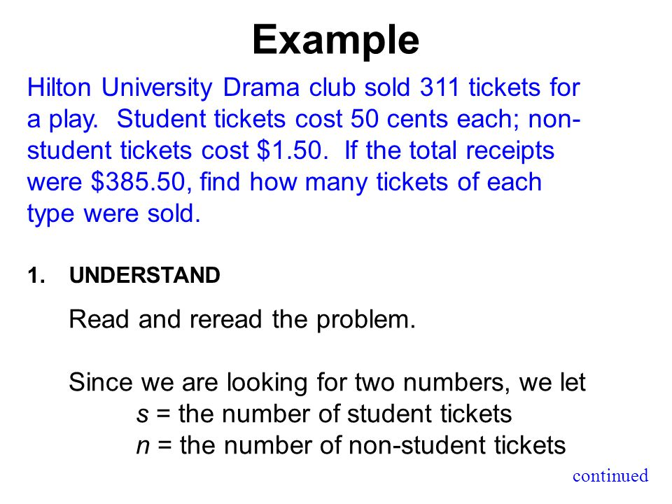 Example continued Hilton University Drama club sold 311 tickets for a play.