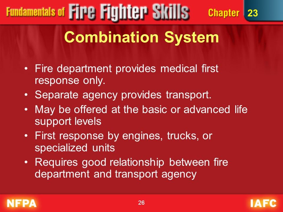 26 Combination System Fire department provides medical first response only.