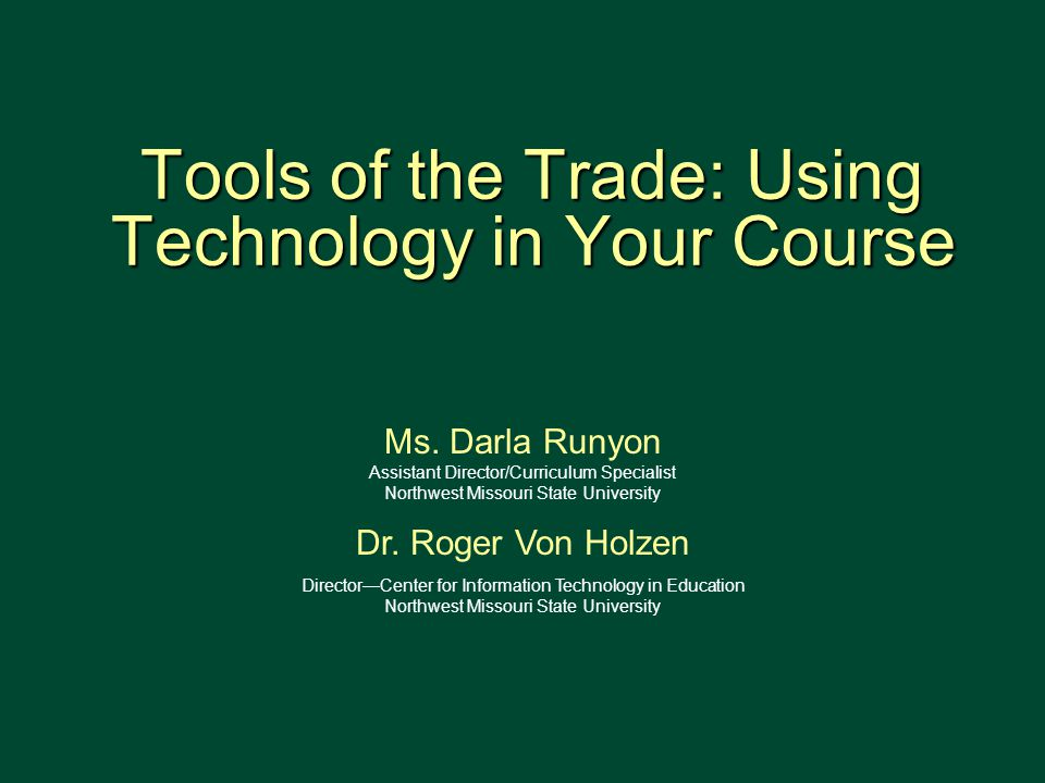 Tools of the Trade: Using Technology in Your Course Tools of the Trade: Using Technology in Your Course 1 Ms.