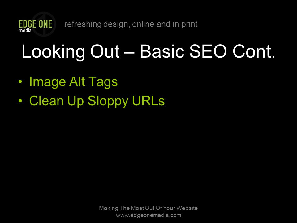 refreshing design, online and in print Making The Most Out Of Your Website   Looking Out – Basic SEO Cont.