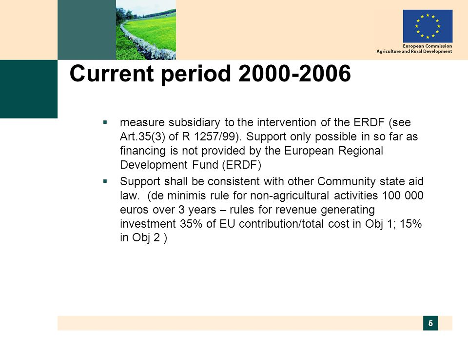 5 Current period  measure subsidiary to the intervention of the ERDF (see Art.35(3) of R 1257/99).