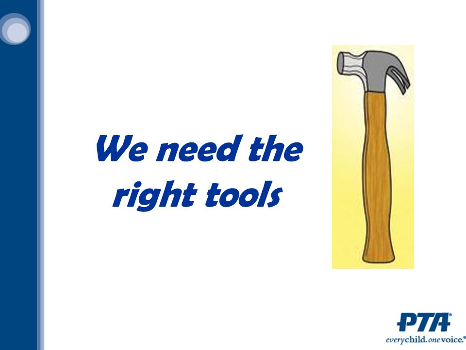 We need the right tools