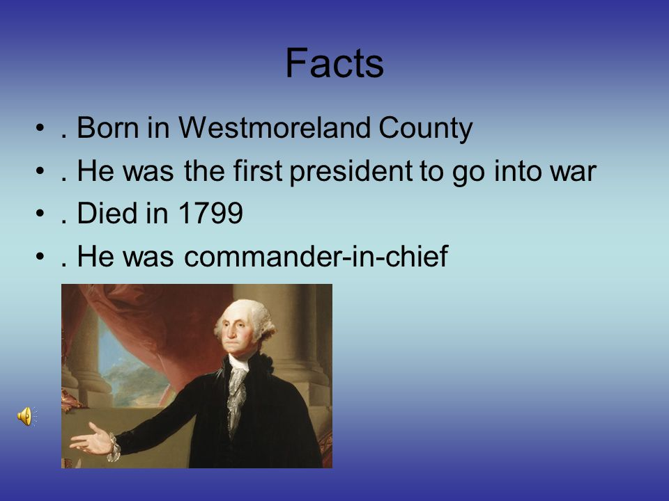2 George Washington Facts By Raul And Derek