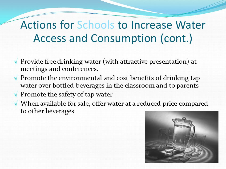 √ Provide free drinking water (with attractive presentation) at meetings and conferences.
