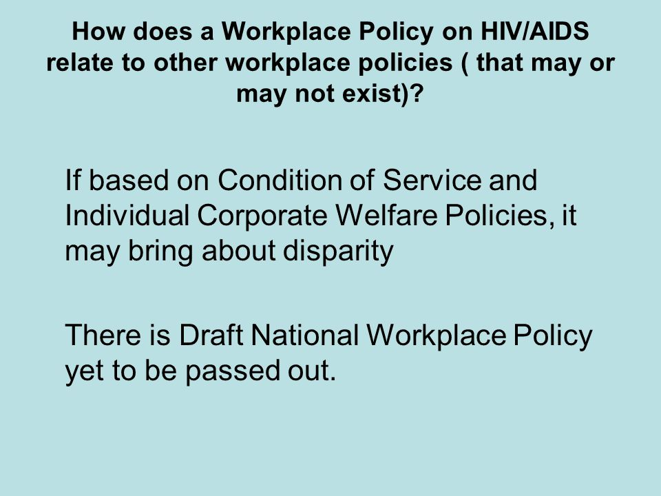 How does a Workplace Policy on HIV/AIDS relate to other workplace policies ( that may or may not exist).
