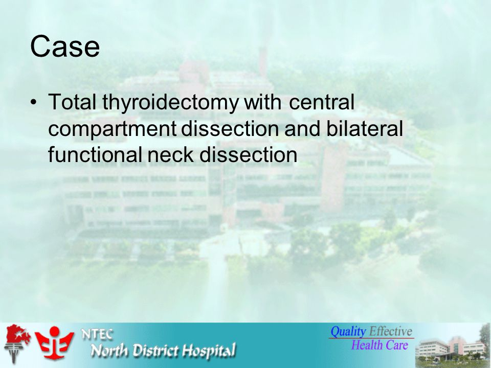 Case Total thyroidectomy with central compartment dissection and bilateral functional neck dissection
