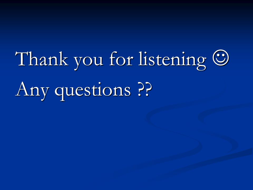 Thank you for listening Thank you for listening Any questions