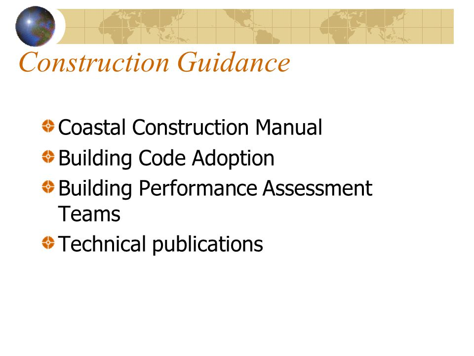 Construction Guidance Coastal Construction Manual Building Code Adoption Building Performance Assessment Teams Technical publications