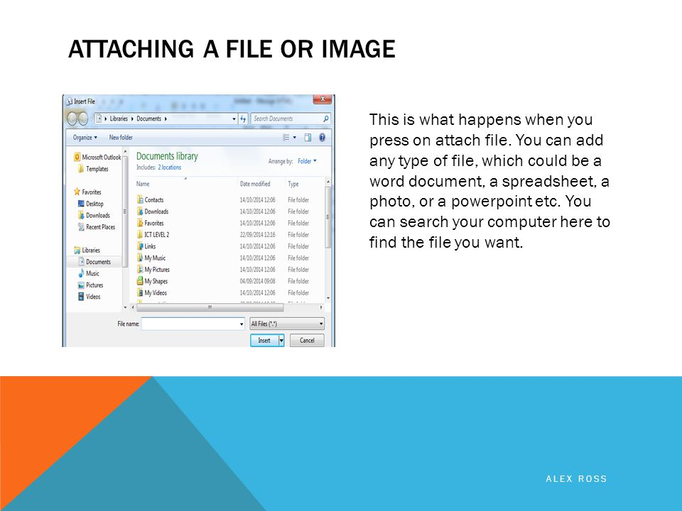 ATTACHING A FILE OR IMAGE This is what happens when you press on attach file.
