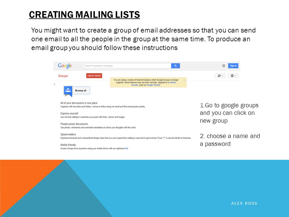 CREATING MAILING LISTS You might want to create a group of  addresses so that you can send one  to all the people in the group at the same time.