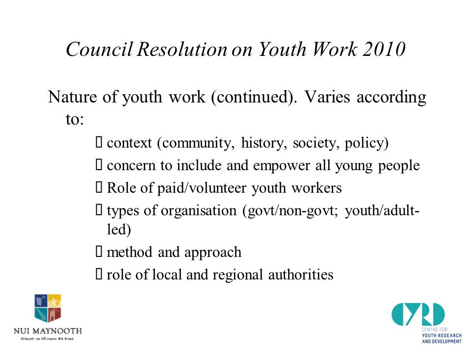 Council Resolution on Youth Work 2010 Nature of youth work (continued).