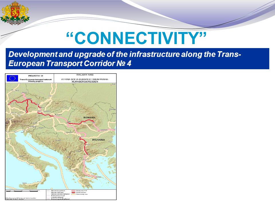 CONNECTIVITY Development and upgrade of the infrastructure along the Trans- European Transport Corridor № 4