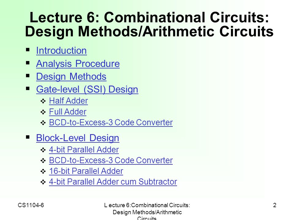 cs1104 computer organisation lecture 6 combinational circuits2 cs1104 6l ecture 6 combinational circuits design methods arithmetic circuits 2  introduction introduction  analysis procedure analysis procedure
