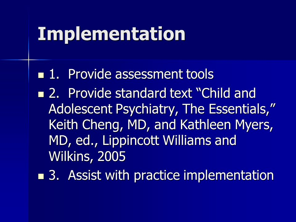 Implementation 1. Provide assessment tools 1. Provide assessment tools 2.