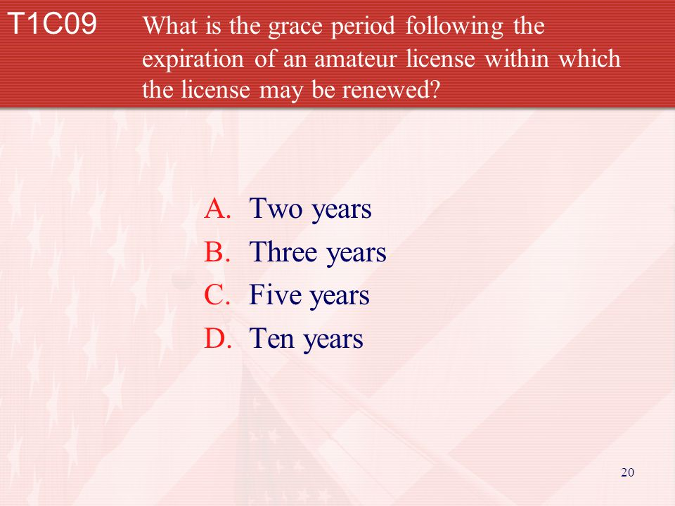 20 T1C09 What is the grace period following the expiration of an amateur license within which the license may be renewed.