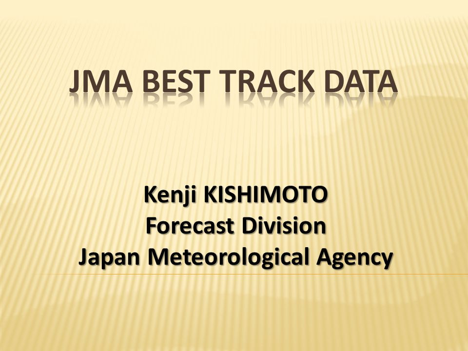 Kenji KISHIMOTO Forecast Division Japan Meteorological Agency