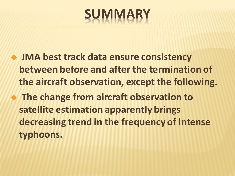  JMA best track data ensure consistency between before and after the termination of the aircraft observation, except the following.