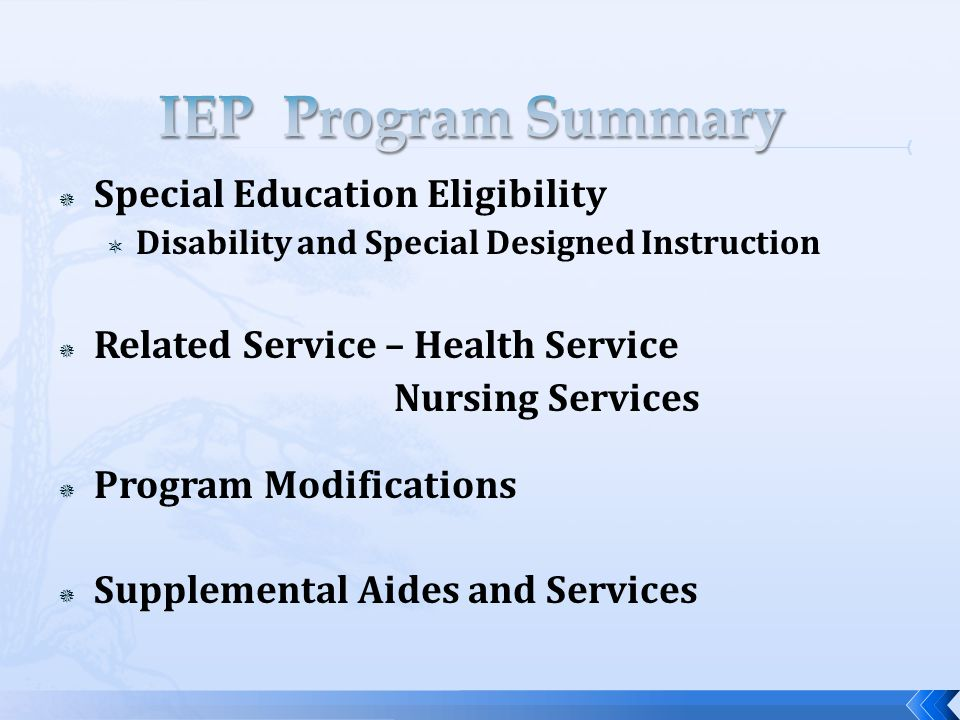  Special Education Eligibility  Disability and Special Designed Instruction  Related Service – Health Service Nursing Services  Program Modifications  Supplemental Aides and Services