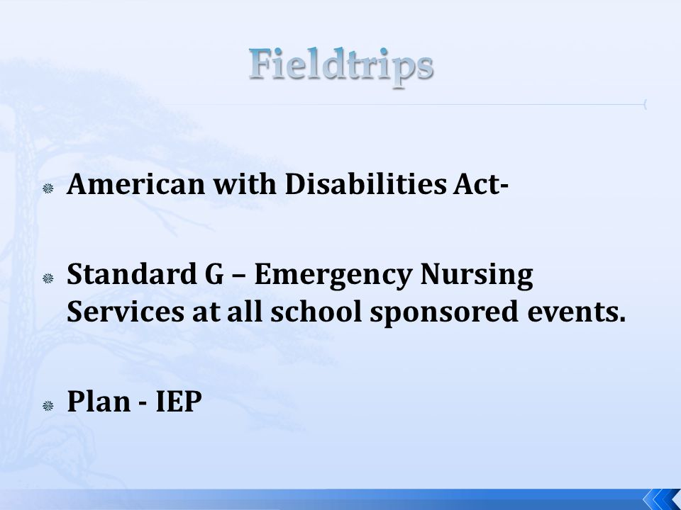  American with Disabilities Act-  Standard G – Emergency Nursing Services at all school sponsored events.