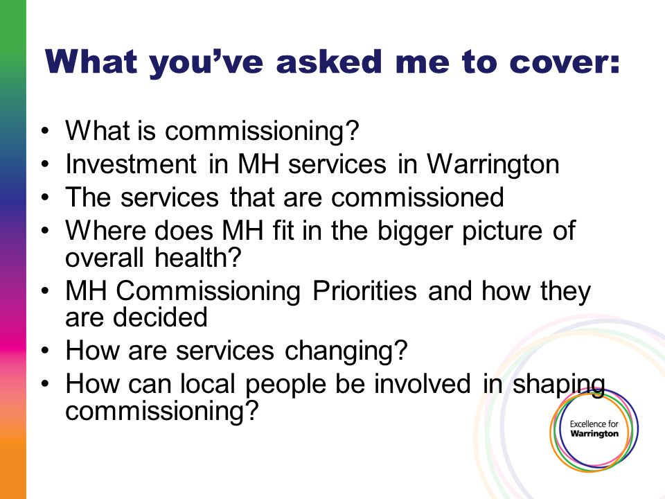 What you've asked me to cover: What is commissioning.