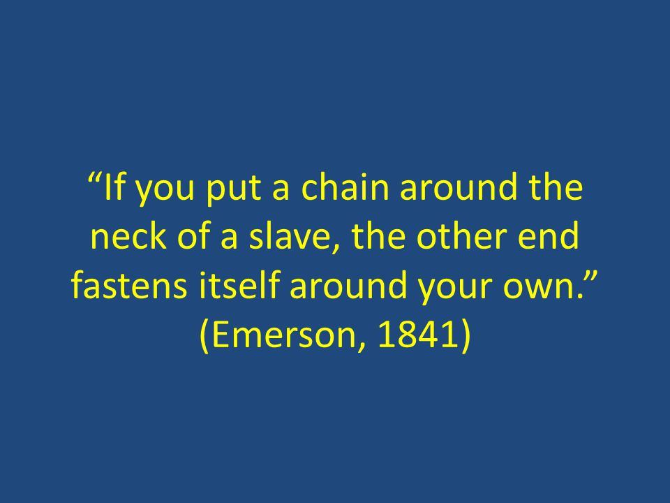 Slavery and Abolition When is evil so enormous, that it must be denounced, even at the risk of bloodshed and butchery