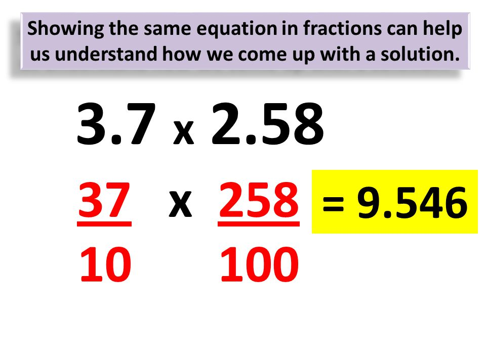 Showing the same equation in fractions can help us understand how we come up with a solution.