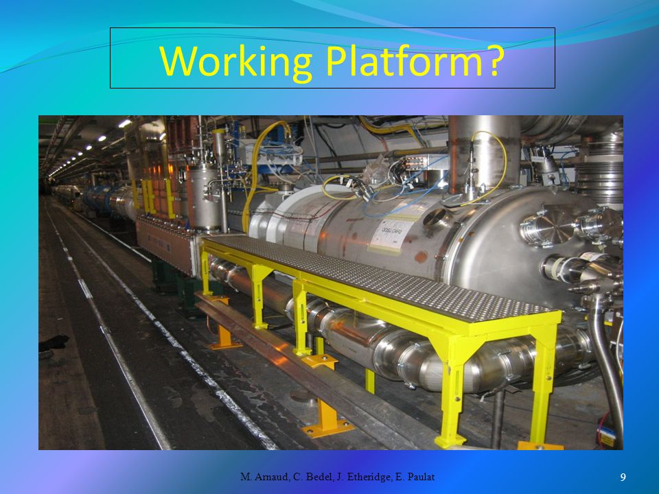 Working Platform M. Arnaud, C. Bedel, J. Etheridge, E. Paulat 9