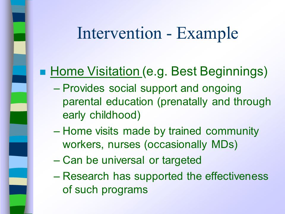 Intervention - Example n Home Visitation (e.g.