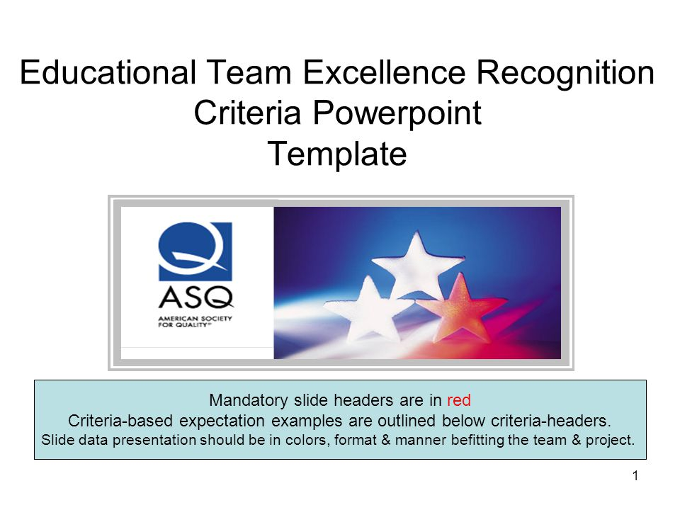 1 educational team excellence recognition criteria powerpoint template mandatory slide headers are in red criteria