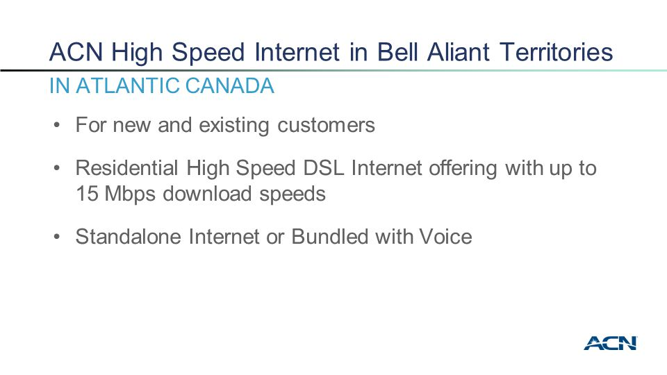 In Bell Aliant Territories IN ATLANTIC CANADA  ACN High