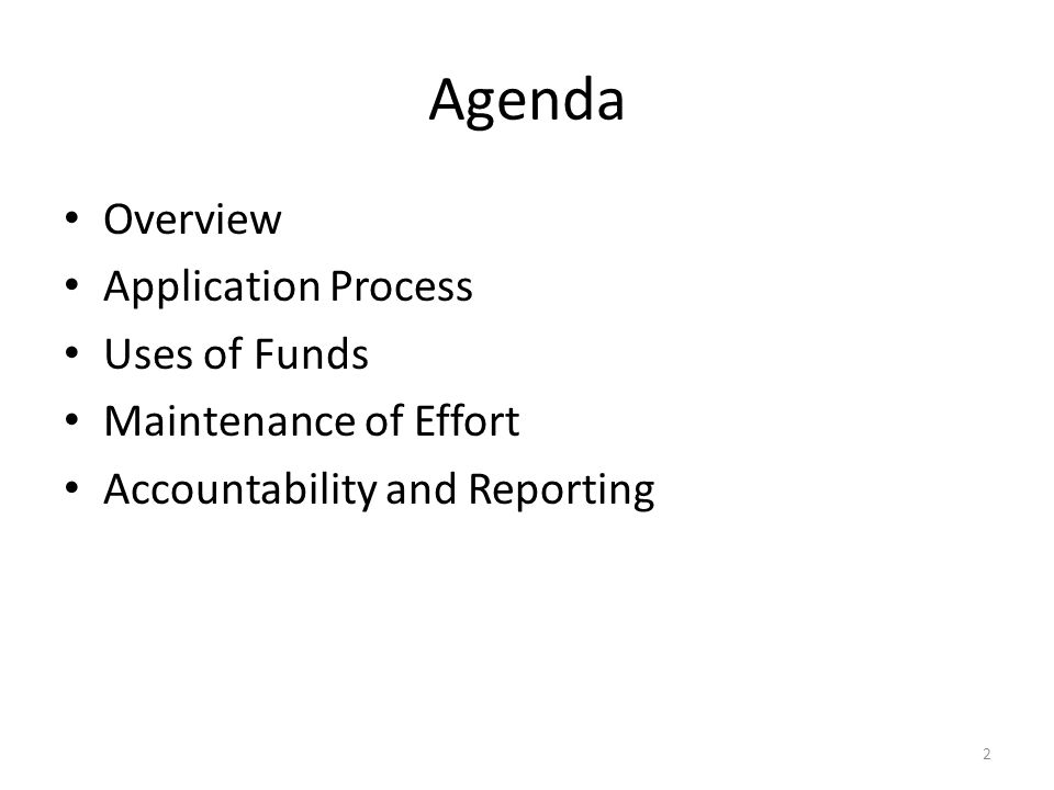 Agenda Overview Application Process Uses of Funds Maintenance of Effort Accountability and Reporting 2