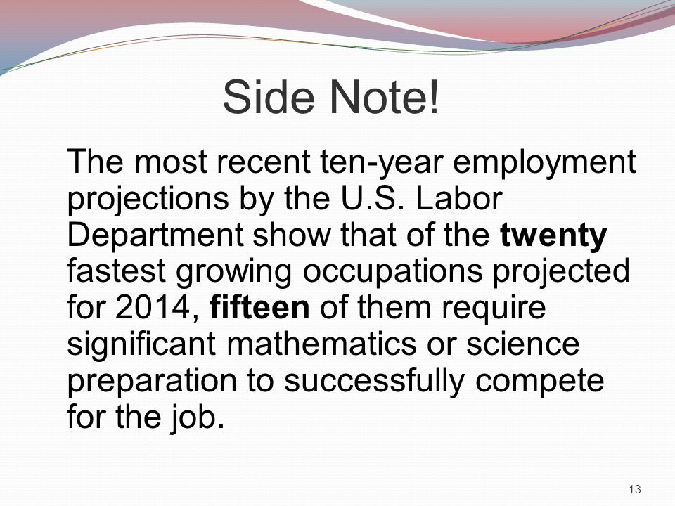 Side Note. The most recent ten-year employment projections by the U.S.