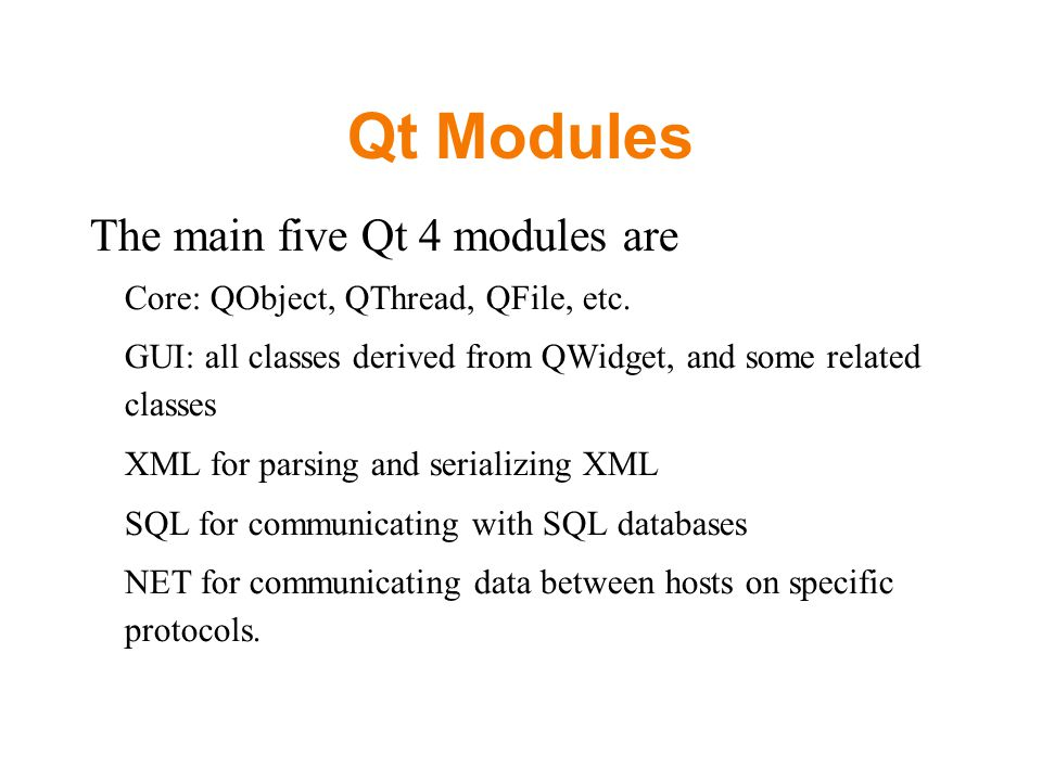 L8: Qt4 Concept Qt Module QObject QObject Model Signal and Slot Qt
