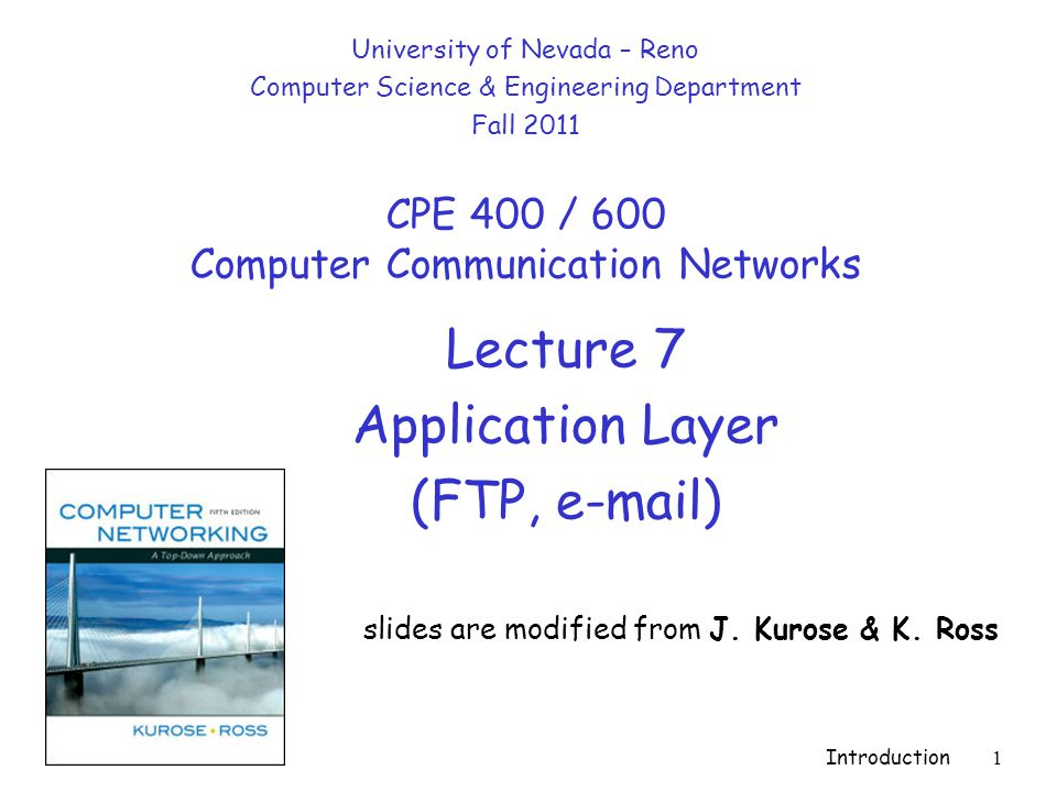 Introduction 1 Lecture 7 Application Layer (FTP,  ) slides are modified from J.