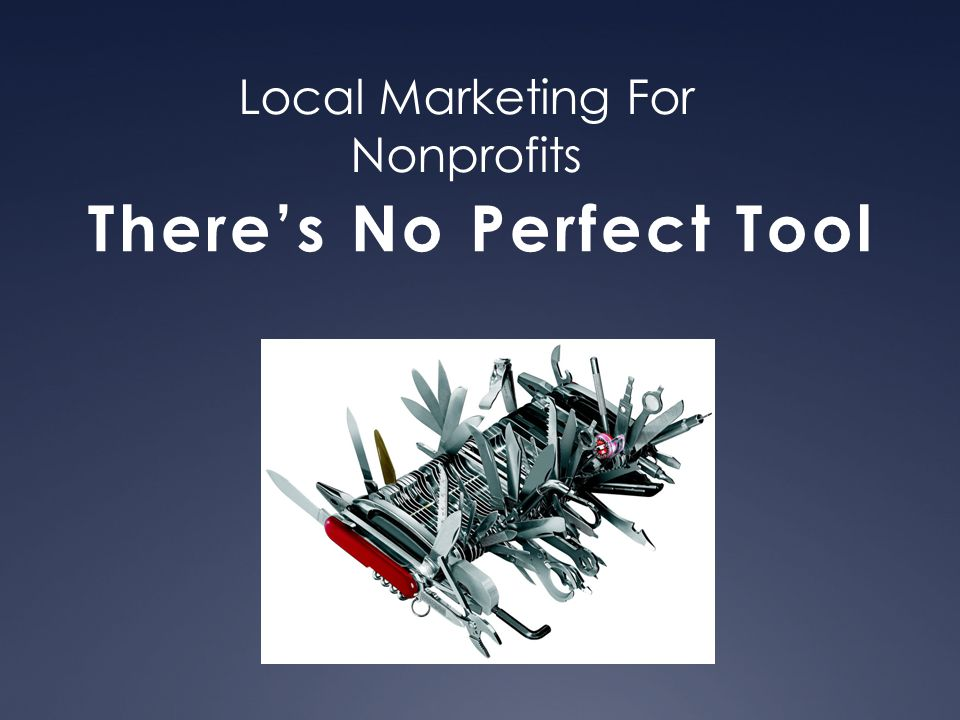 Local Marketing For Nonprofits There's No Perfect Tool