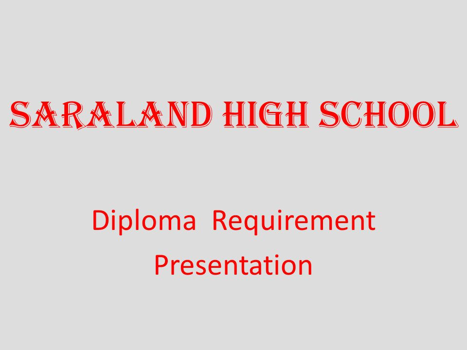 Saraland High School Diploma Requirement Presentation