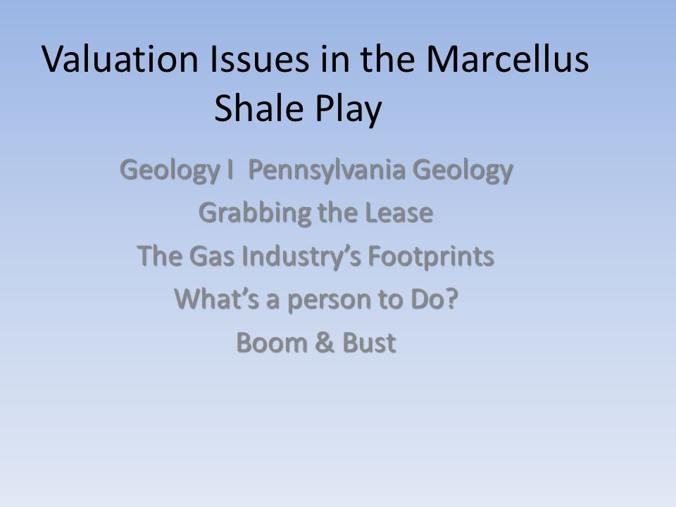 Oil  Coal Fields Of Pennsylvania Valuation Issues in the Marcellus