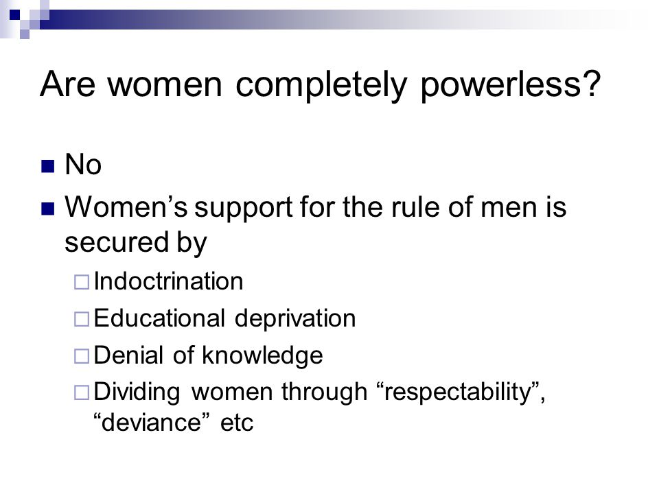 Are women completely powerless.