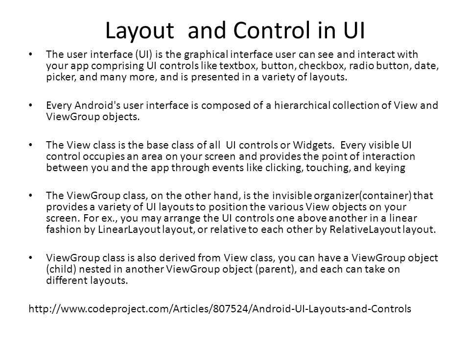 Layout and Control in UI The user interface (UI) is the graphical