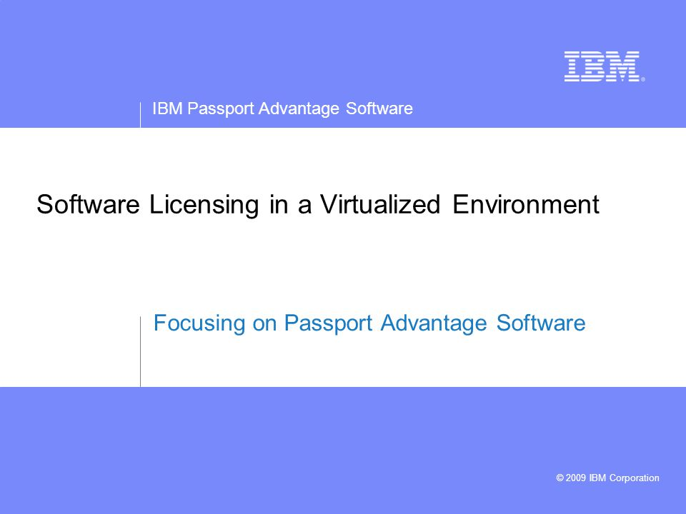 Ibm Passport Advantage Software 2009 Ibm Corporation Software