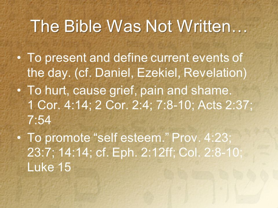 The Bible Was Not Written… To present and define current events of the day.